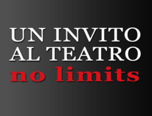 UN INVITO A TEATRO: NO LIMITS